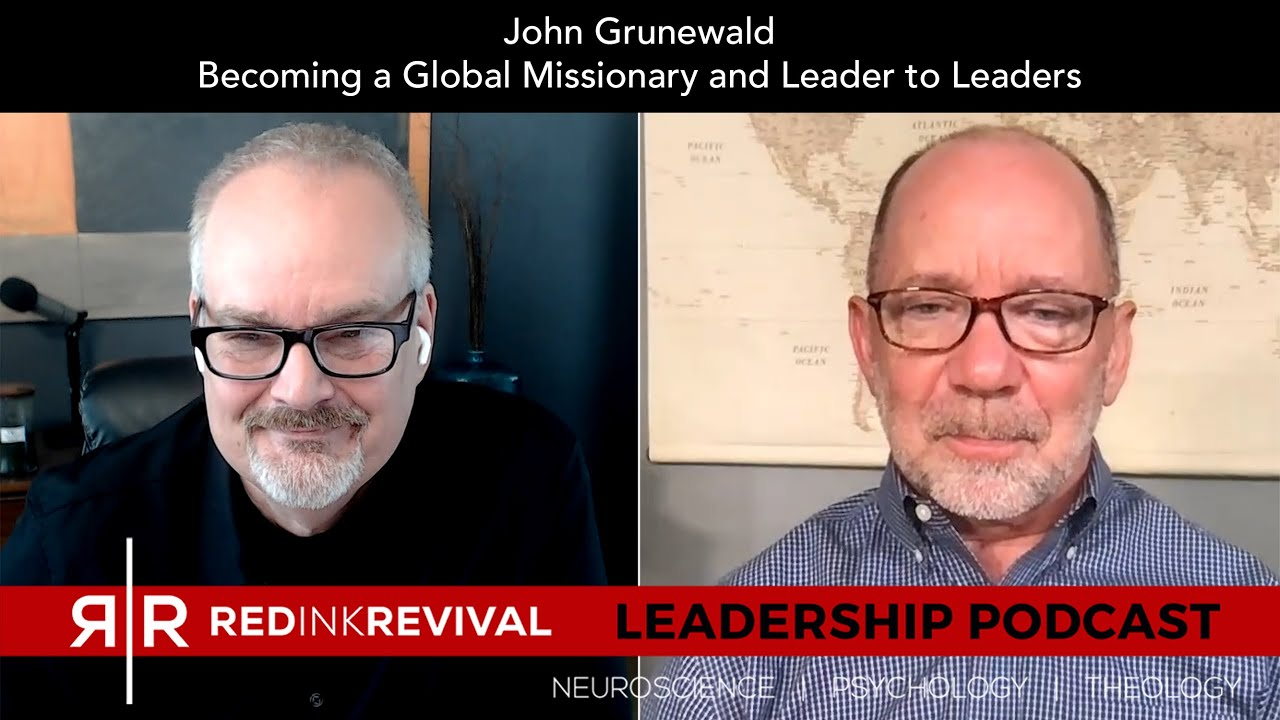 83. John Grunewald – Becoming a Global Missionary and Leader to Leaders