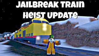 Roblox Jailbreak Train Heist! (New Update)