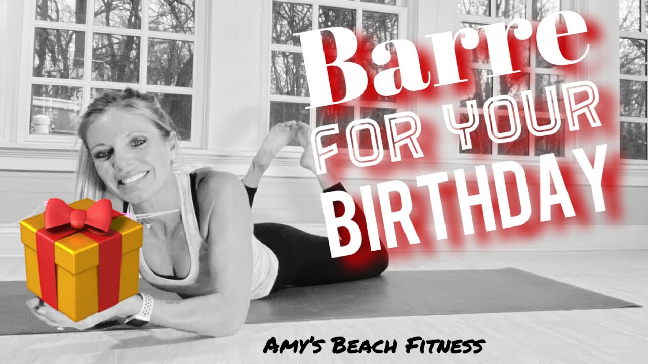 Barre for your Birthday - 30 Minutes