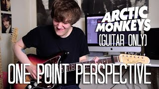 (Guitar Only) One Point Perspective - Arctic Monkeys Cover (Tranquility Base Hotel + Casino Album)
