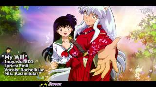 "[TYER] English Inuyasha ED1 - ""My Will"" [feat. Rachellular]"
