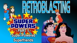 Super Powers: Part 1 - Superfriends Classic Cartoon Review