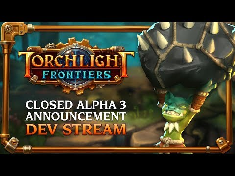 Torchlight Frontiers | Closed Alpha 3 Announcement Dev Stream VoD