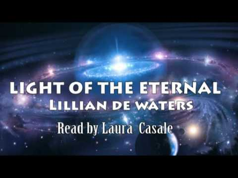 LIGHT OF THE ETERNAL - LILLIAN DE WATERS