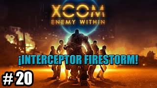 XCOM: ENEMY WITHIN #20 - ¡Interceptor Firestorm!