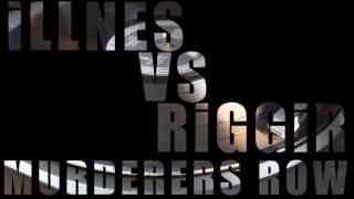 "ILLNES VS RIGGIR - ""Murderers Row""  (Official Audio)"