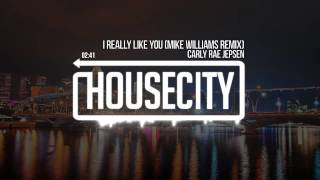 Carly Rae Jepsen - I Really Like You (Mike Williams Remix)