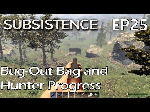 Subsistence | EP 25 | Bug-Out Bag and Hunter Progress | Season 1