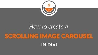Divi Tutorial - Recipe #23 - How to Create a Scrolling Image Carousel in Divi