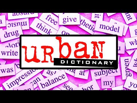 CREATING NEW WORDS FOR URBAN DICTIONARY