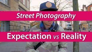 Expectation vs Reality - Street Photography
