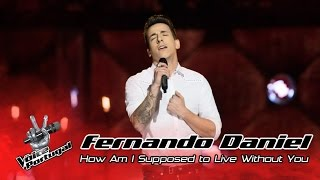 Fernando Daniel - How Am I Supposed to Live Without You (Michael Bolton) | Gala | The Voice Portugal