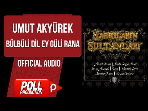 Umut Akyürek - Bülbüli Dil Ey Güli Rana Dinle mp3 indir