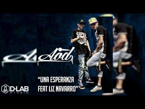 AOD   Una Esperanza ft Liz. N.   Urban Music Hip Hop 2016