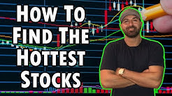 How To Find The Hottest Stocks To Trade