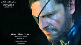 The Best Is Yet To Come From Metal Gear Solid Played By Me.
