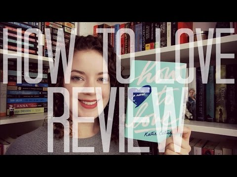 How to Love (Spoiler Free) | REVIEW