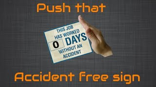 Push that accident free sign