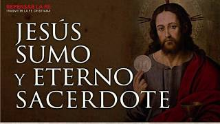 Fiestas Litúrgicas | Jesucristo Sumo y Eterno Sacerdote