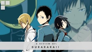 gR Anime Review: Durarara!!
