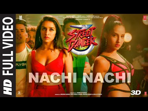 FULL SONG: Nachi Nachi | Street Dancer 3D | Varun D,Shraddha