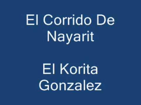 El Corrido De Nayarit El Korita Gonzalez