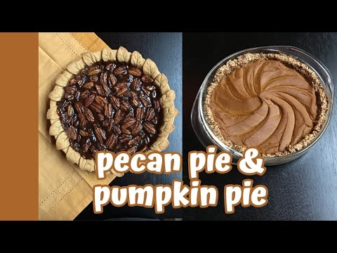Jills Thanksgiving Recipes: Pecan Pie and Pumpkin Pie