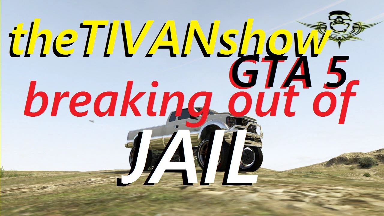 GTA 5 - BREAKING OUT OF JAIL - and doing 4x4 get away