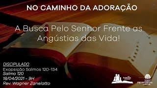 Culto Dominical - A Busca Pelo Senhor Frente as Angústias das Vida!  Rev. Wagner Zanelatto