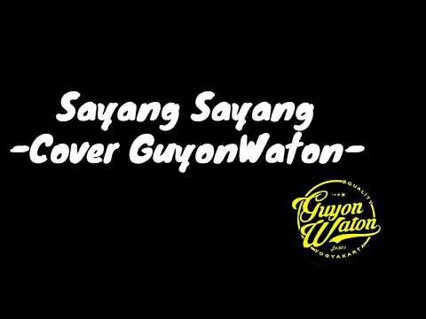 Sayang Sayang(Lirik) - Cover GuyonWaton