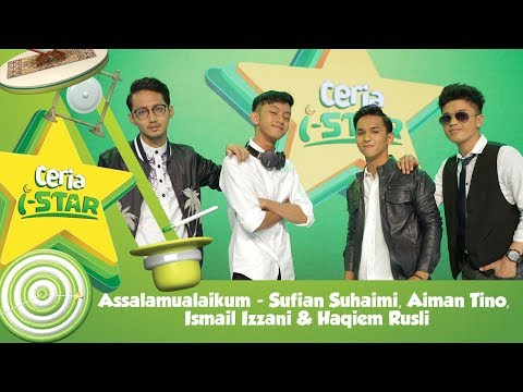 Assalamualaikum  - Sufian Suhaimi, Aiman Tino, Ismail Izzani & Haqiem Rusli | Ceria i-Star 2017