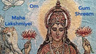Om Gum Shreem Maha Lakshmiyei Namaha - Daily Chant - 108 Repetitions