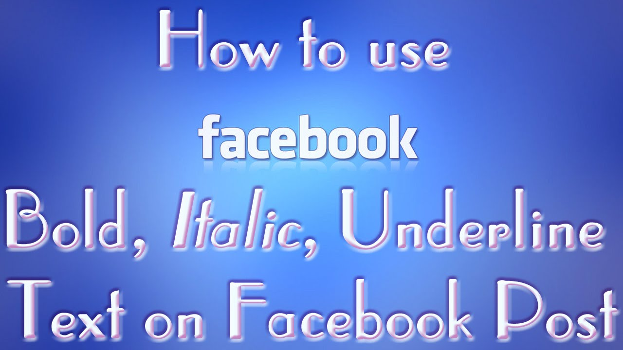How To Use Bold Italic Underline Text On Facebook Post 2018 Youtube