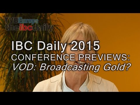 IBC2015 Conference: Is VOD Broadcasting Gold, with speakers including Time Warner Cable