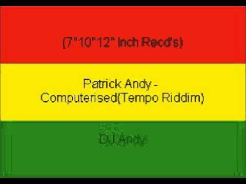 Patrick Andy - Computerised(Tempo Riddim)