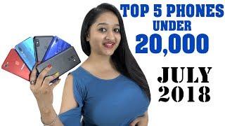 TOP 5 PHONES UNDER 20,000 - JULY 2018