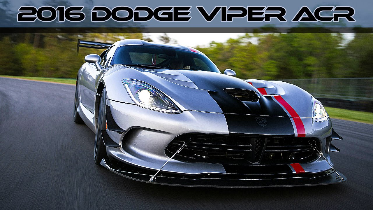 2016 Dodge Viper Acr Fastest Street Legal Track Car Ever You