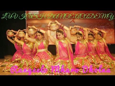 Rangeelo Maro Dholna,Folk Dance by LUV KUSH ACADEMY,(Jyoti,Nancy,Amrita,Laxmi,Pratima,Priya G,Naina)