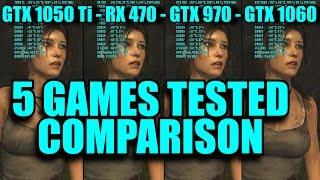 5 GAMES TESTED GTX 1050 Ti - GTX 1060 - RX 470 - GTX 970 | 1080p | FRAME-RATE TEST COMPARISON