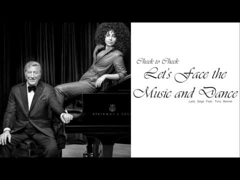 Lady Gaga Feat. Tony Bennett - Let's Face The Music And Dance