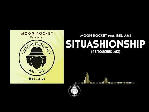 Moon Rocket Pres. Bel-Ami _ Situashionship (Re-Touched Mix)