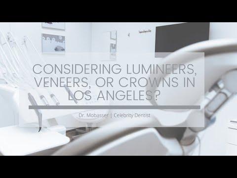 Considering Lumineers, Veneers, or Crowns in Los Angeles  Dr  Anthony Mobasser   Celebrity Dentist
