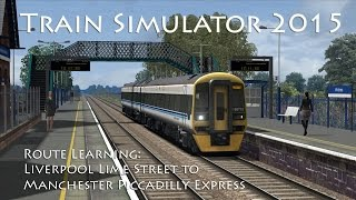 Train Simulator 2015 - Route Learning: Liverpool to Manchester Express (Class 158)