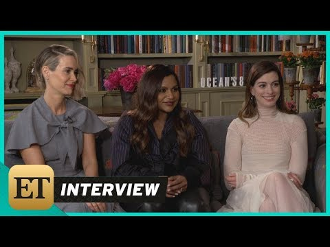 'Ocean's 8': Anne Hathaway, Mindy Kaling and Sarah Paulson (Full Interview)