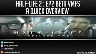 half-Life 2: Episode 2 finale Beta VMF overview