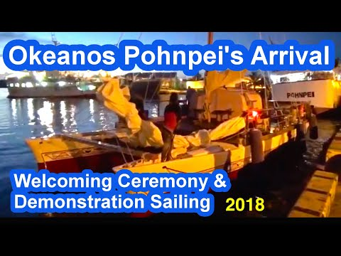 Okeanos Pohnpei's Arrival, Welcoming Ceremony and Demonstration Sailing, 2018