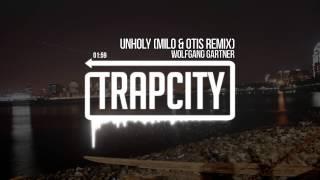 Wolfgang Gartner - Unholy (Milo & Otis Remix)