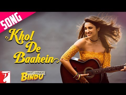 Khol De Baahein Song Lyrics From Meri Pyaari Bindu