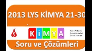 LYS 2013 Kimya Soru ve Çözümleri-3 (21-30)
