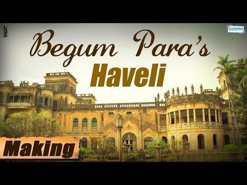 The Magnificence Of Begum Para's Haveli |...